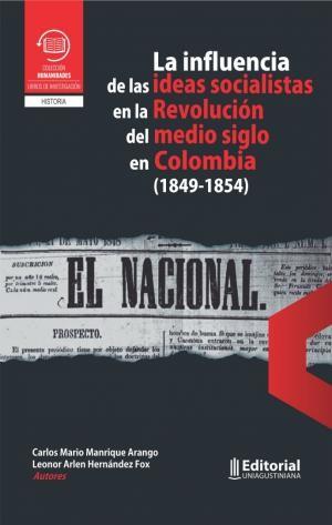 La influencia de las ideas socialistas en la Revolución del medio siglo en Colombia (1849-1954)