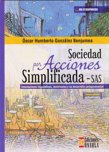 Sociedad Por Acciones Simplificada - SAS.   3ra. edición.  Actualizada.