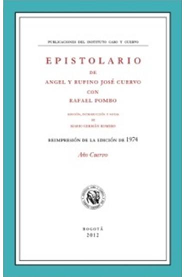 Epistolario de Ángel y Rufino José Cuervo con Rafael Pombo