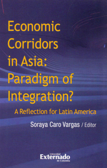 Economic Corridors in Asia: Paradigm of Integration?