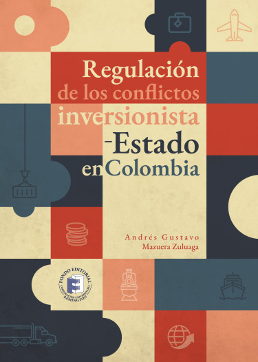 Regulación de los conflictos inversionista-Estado en Colombia