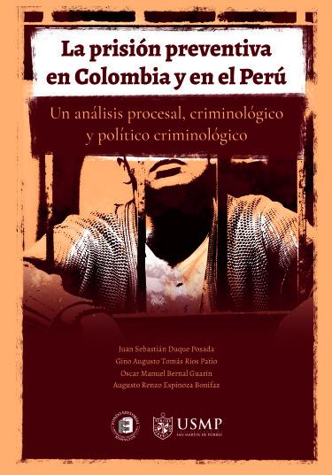 La prisión preventiva en Colombia y en el Perú