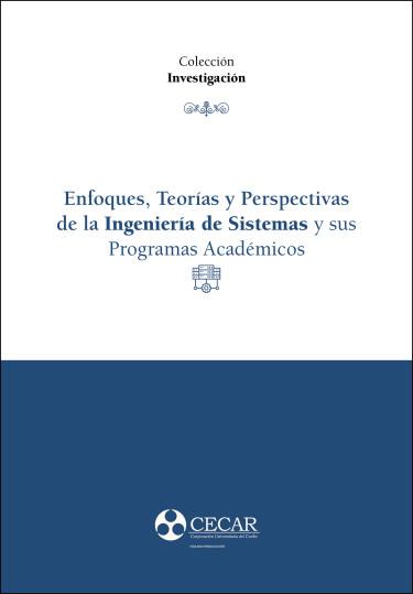 Enfoques, teorías y perspectivas de la Ingeniería de Sistemas y sus Programas Académicos