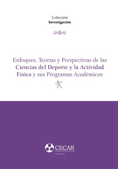 Enfoques, teorías y perspectivas de las Ciencias del Deporte y la Actividad Física y sus Programas Académicos