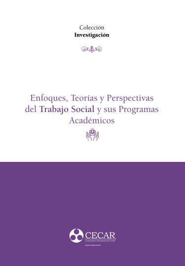Enfoques, teorías y perspectivas del Trabajo Social y sus Programas Académicos