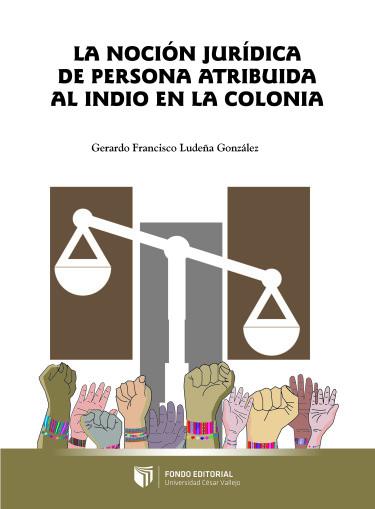 La noción jurídica de persona atribuida al indio en la colonia
