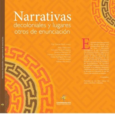 Narrativas decoloniales y lugares otros de enunciación