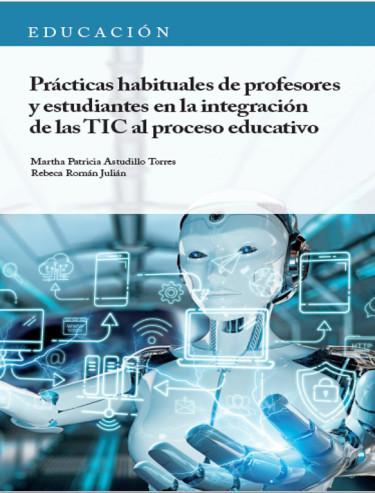 Prácticas habituales de profesores y estudiantes en la integración de las TIC al proceso educativo