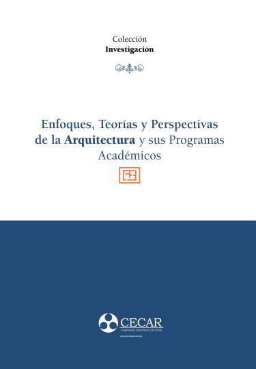 Enfoques, teorías y perspectivas de la Arquitectura y sus programas académicos