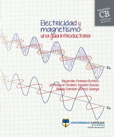 Electricidad y magnetismo: una guía introductoria