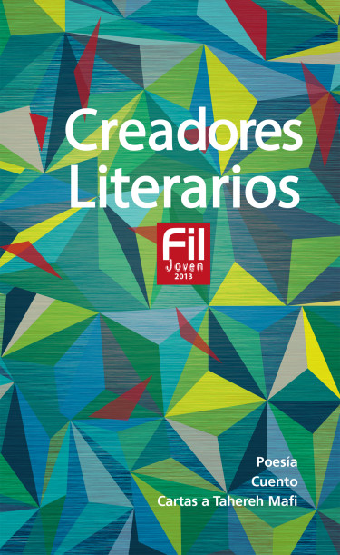 Creadores Literarios FIL Joven 2013