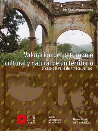 Valoración del patrimonio cultural y natural de un territorio