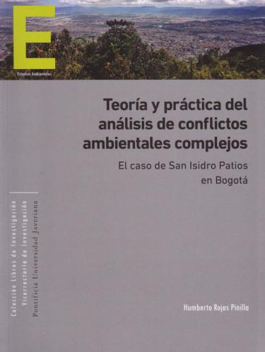 Teoría y Práctica del Análisis de Conflictos Ambientales Complejos