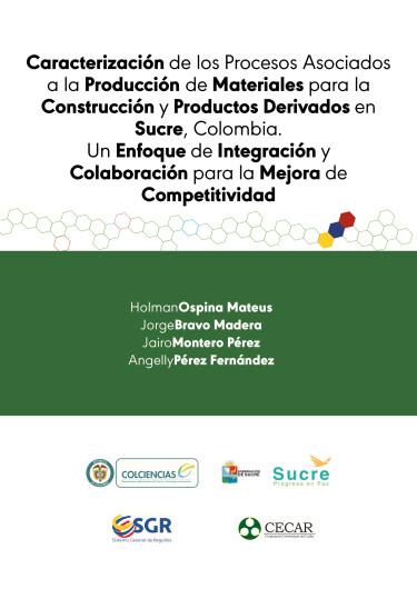 Caracterización de los procesos asociados a la producción de materiales para la construcción y productos derivados en Sucre, Colombia