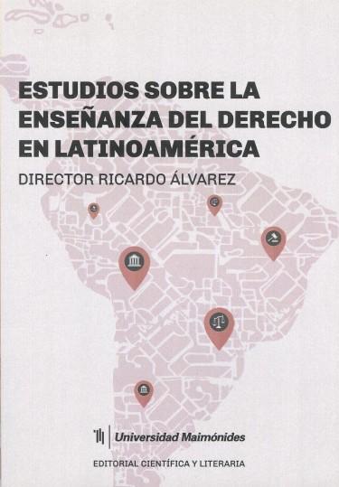 Estudios sobre la enseñanza del Derecho en Latinoamérica