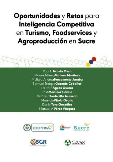 Oportunidades y retos para inteligencia competitiva en turismo, foodservices y agroproducción en Sucre
