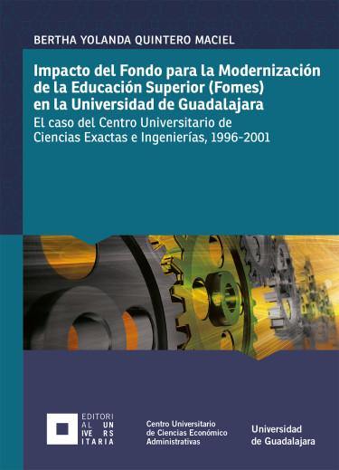 Impacto del Fondo para la Modernización de la Educación Superior (Fomes) en la Universidad de Guadalajara