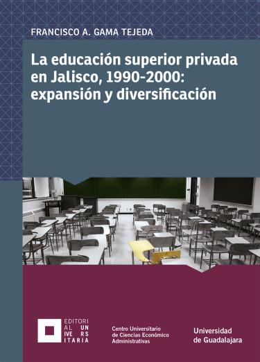 La educación superior privada en Jalisco, 1990-2000: expansión y diversificación