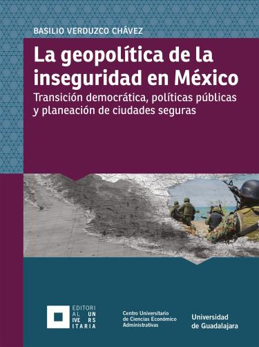 La geopolítica de la inseguridad en México