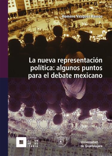 La nueva representación política: algunos puntos para el debate mexicano