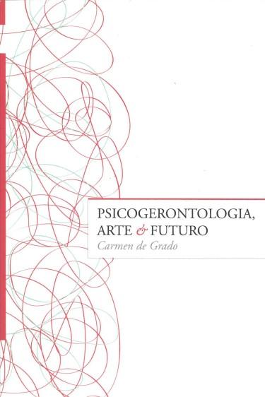 Psicogerontología, arte y futuro