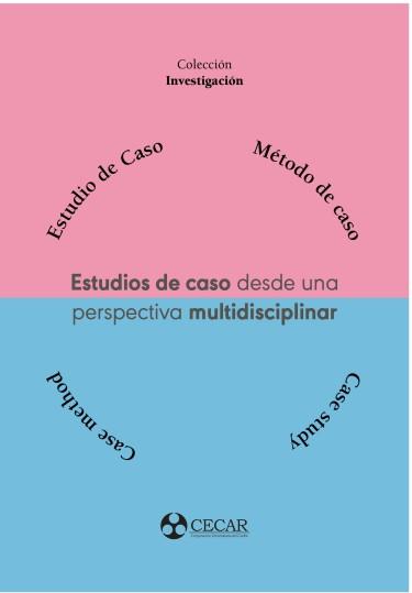 Estudios de caso desde una perspectiva multidisciplinar