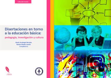 Disertaciones en torno a la educación básica: pedagogía, investigación y cultura