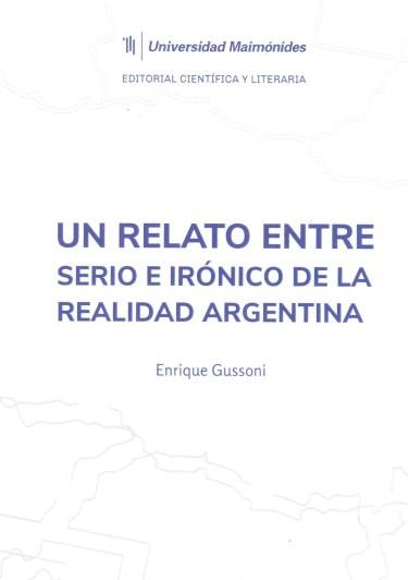 Un relato entre serio e irónico de la realidad argentina