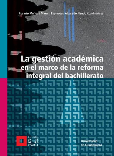 La gestión académica en el marco de la reforma integral del bachillerato