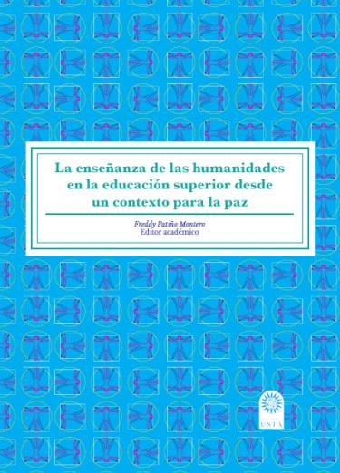 La enseñanza de las humanidades en la educación superior desde un contexto para la paz