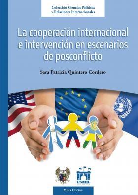 La cooperación internacional e intervención en escenarios de posconflicto