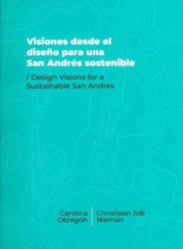 Visiones Desde El Diseño Para Una San Andrés Sostenible