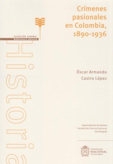 Crímenes Pasionales En Colombia 1890 – 1936
