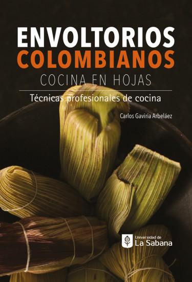 Envoltorios Colombianos. Cocina en hojas