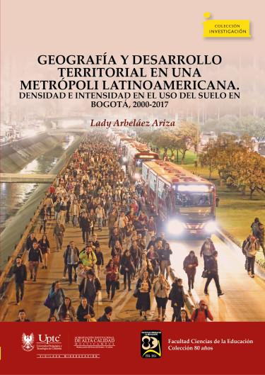 Geografía y Desarrollo Territorial en una Metrópoli Latinoamericana.