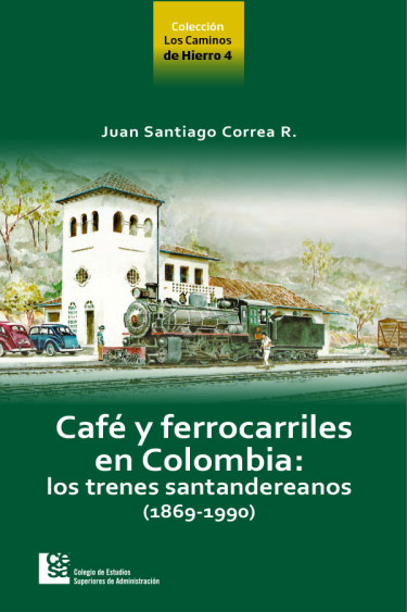 Café y ferrocarriles en Colombia