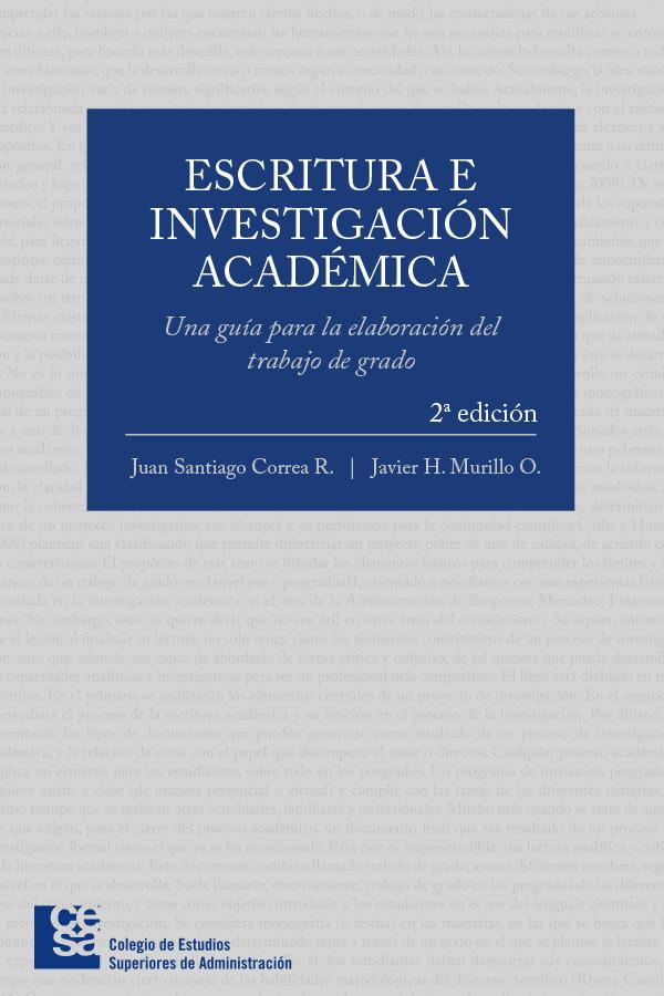 Escritura e investigación académica. Una guía para la elaboración del trabajo de grado 2da Edición