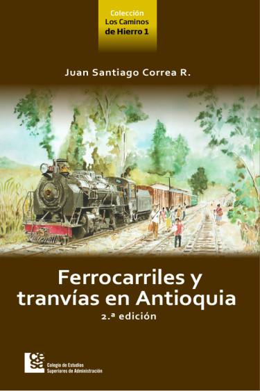 Ferrocarriles y tranvías en Antioquia