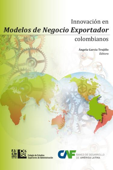 Portada de la publicación Innovación en Modelos de Negocio Exportador Colombianos
