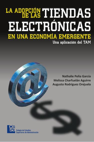 Portada de la publicación La adopción de las tiendas electrónicas en una economía emergente