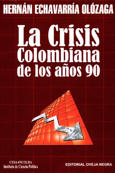 Portada de la publicación La Crisis Colombiana de los años 90