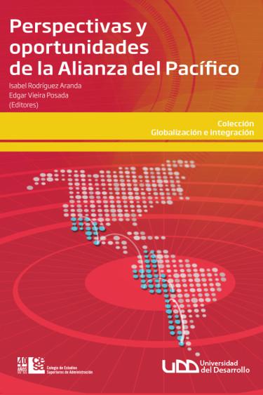 Portada de la publicación Perspectivas y oportunidades de la Alianza del Pacífico
