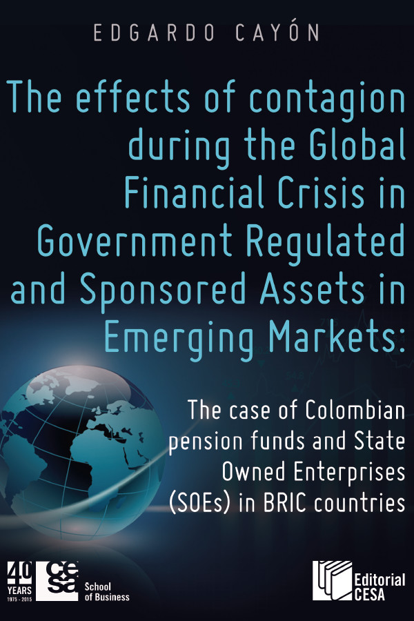 The effects of contagion during the Global Financial Crisis in Government Regulated. And Sponsored Assets in Emerging Markets: The case of Colombian pension funds and State Owned Enterprises (SOEs) in BRIC countries