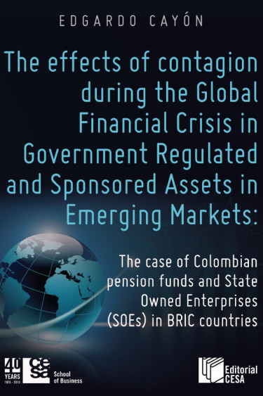Portada de la publicación The Effects of contagion during the Global Financial Crisis in Government Regulated And Sponsored Assets in Emerging Markets.