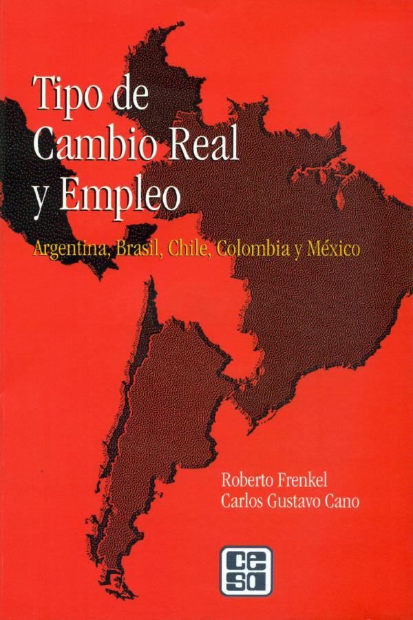 Tipo de Cambio Real y Empleo. Argentina, Brasil, Chile, Colombia y México