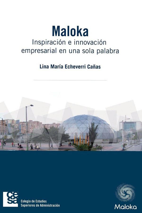 Maloka: Inspiración e innovación empresarial en una sola palabra