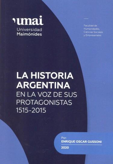La historia argentina en la voz de sus protagonistas 1515-2015