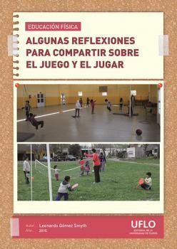 Educación Física. Algunas reflexiones para compartir sobre el juego y el jugar