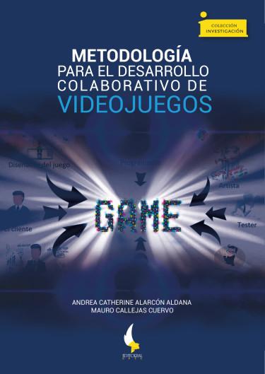 Metodología para el desarrollo colaborativo de videojuegos