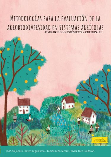 Metodologías para la evaluación de la agrobiodiversidad en sistemas agrícolas: